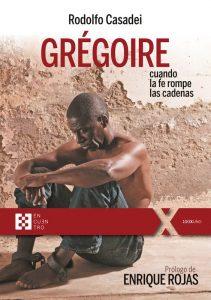 Grégoire: cuando la fe rompe las cadenas